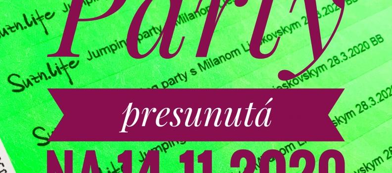 JUMPING PARTY S MILANOM LIESKOVSKÝM PRESUNUTÁ NA 14.11.2020
