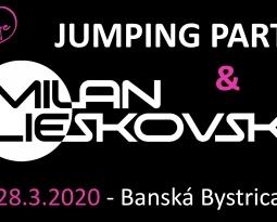 JUMPING PARTY S MILANOM LIESKOVSKÝM 28.3.2020